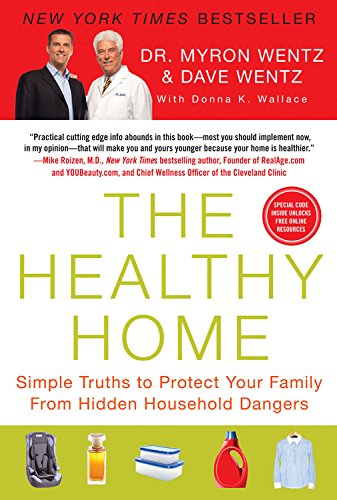 9781593156886: The Healthy Home: Simple Truths to Protect Your Family from Hidden Household Dangers