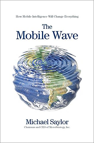 """The Mobile Wave 9781593157203 In the tradition of international bestsellers, Future Shock and Megatrends, Michael J. Saylor, CEO of MicroStrategy, brings The Mobile Wave, a ground-breaking analysis of the impact of mobile intelligence—the fifth wave of computer technology. The Mobile Wave argues that the changes brought by mobile computing are so big and widespread that it's impossible for us to see it all, even though we are all immersed in it. Saylor explains that the current generation of mobile smart phones and tablet computers has set the stage to become the universal computing platform for the world. In the hands of billions of people and accessible anywhere and anytime, mobile computers are poised to become an appendage of the human being and an essential tool for modern life. With the perspective of a historian, the precision of a technologist, and the pragmatism of a CEO, Saylor provides a panoramic view of the future mobile world. He describes how: A Harvard education will be available to anyone with the touch of a screen. Cash will become virtual software and crime proof. Cars, homes, fruit, animals, and more will be """"tagged"""" so they can tell you about themselves. Buying an item will be as easy as pointing our mobile device to scan and pay. Land and capital will become more of a liability than an asset. Social mobile media will push all businesses to think and act like software companies. Employment will shift as more service-oriented jobs are automated by mobile software. Products, businesses, industries, economies, and even society will be altered forever as the Mobile wave washes over us and changes the landscape. With so much change, The Mobile Wave is a guidebook for individuals, business leaders, and public figures who must navigate the new terrain as mobile intelligence changes everything."""