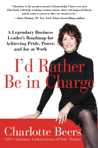 9781593157265: I'd Rather Be in Charge: A Legendary Business Leader's Roadmap for Achieving Pride, Power, and Joy at Work