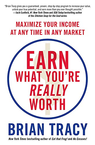 9781593157289: Earn What You're Really Worth: Maximize Your Income at Any Time in Any Market