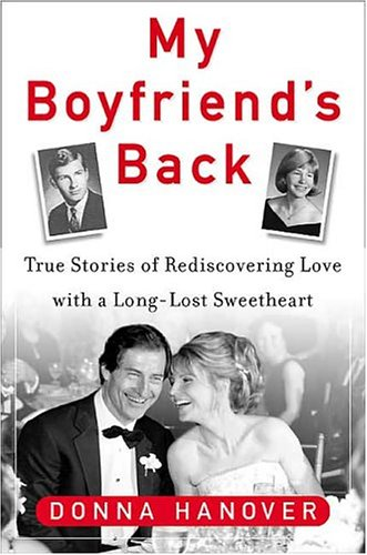 9781593160487: My Boyfriend's Back: True Stories Of Rediscovering Love With Long-Lost Sweethearts