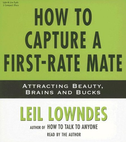 9781593160821: How to Capture a First-Rate Mate: Attracting Beauty, Brains and Bucks
