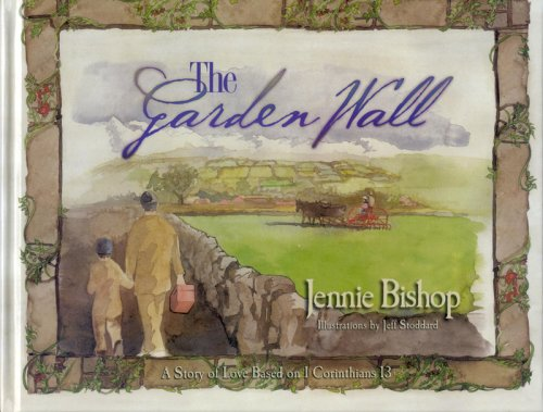 The Garden Wall : A Story of: Jennie Bishop