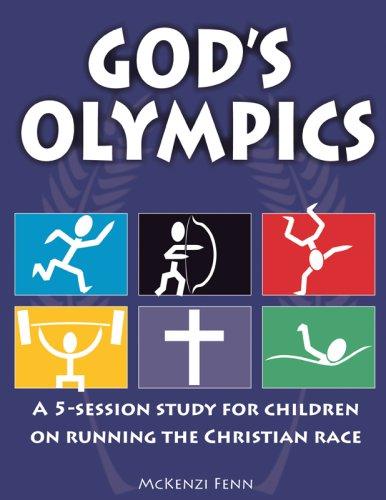 God's Olympics: A 5-session Study for Children on Running the Christian Race: Mckenzi Fenn
