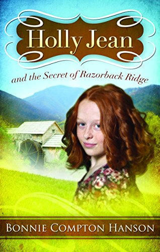 Holly Jean and the Secret of Razorback Ridge (1593174314) by Hanson, Bonnie Compton