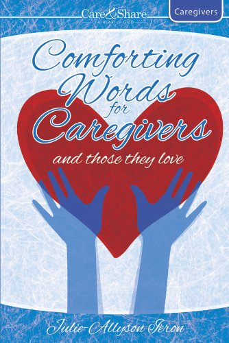 9781593177096: Comforting Words for Caregivers and Those They Love (Care & Share: The Heart of God)
