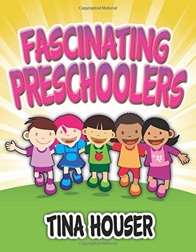 Fascinating Pre-Schoolers (Paperback or Softback)