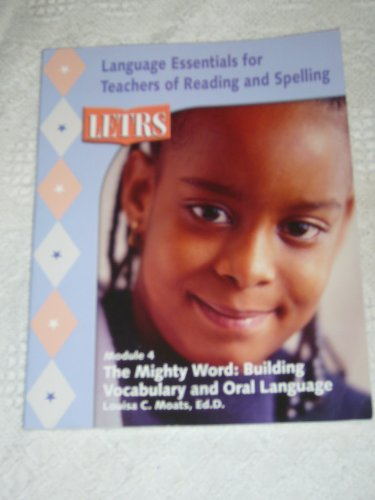 9781593181925: Letrs Module 4 , The Mighty Word: Building Vocabulary and Oral Language (Language Essentials for Teachers of Reading and Spelling)