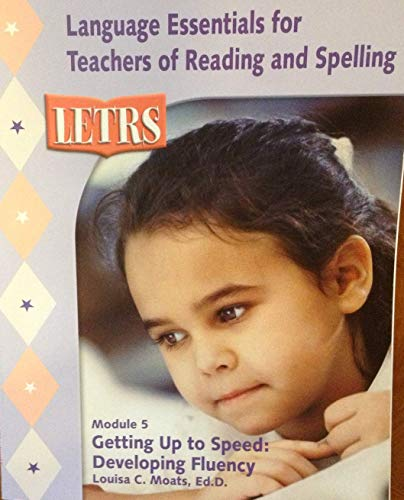 9781593181932: Language Essentials for Teachers of Reading and Spelling (LETRS) Module 5 Getting Up to Speed: Devel