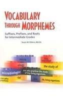 9781593182120: Vocabulary Through Morphemes: Suffixes, Prefixes, And Roots For Intermediate Grades CD, Book, & Reproducibles