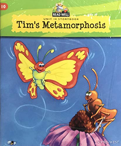 Tim's Metamorphosis Unit 10 StoryBook (Read Well): Sopris West