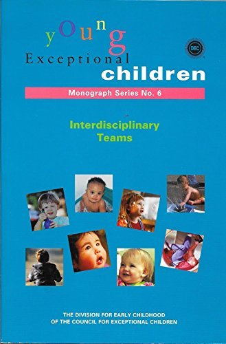 9781593184254: Interdisciplinary Teams (Young Exceptional Children, Monograph Series, No. 6)