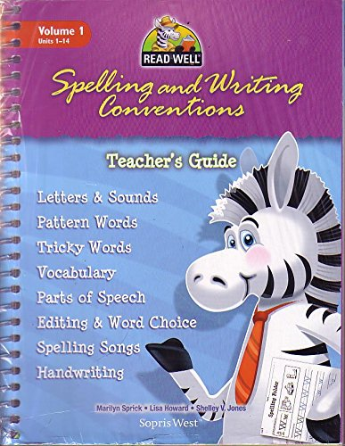 Spelling and Writing Conventions Volume 1 Units: Marilyn Sprick-Lisa Howard-Shelly