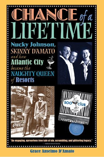 9781593220075: Chance of a Lifetime: Nucky Johnson, Skinny D'Amato and how Atlantic City became the Naughty Queen of Resorts