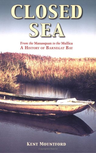 9781593220273: Closed Sea: From the Manasquan to the Mullica - A History of Barnegat Bay