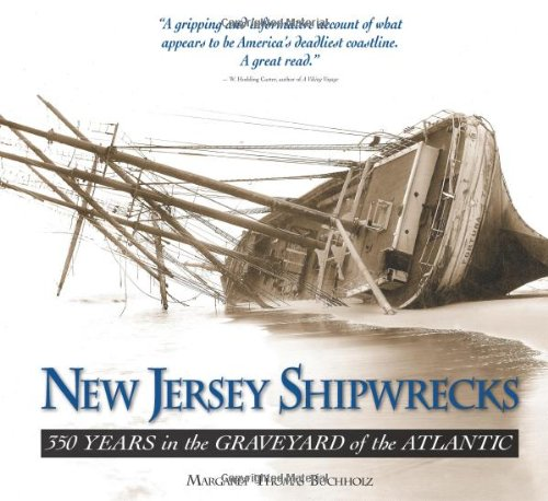 9781593220501: New Jersey Shipwrecks: 350 Years in the Graveyard of the Atlantic