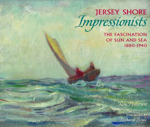 9781593220730: Jersey Shore Impressionists: The Fascination of Sun and Sea 1880-1940