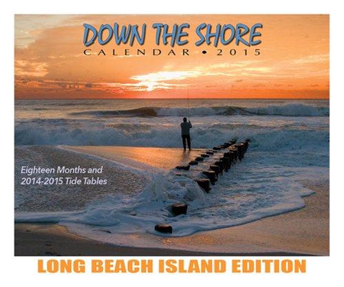 9781593220839: Down The Shore LONG BEACH ISLAND Calendar 2015