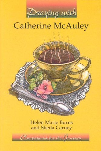 Praying With Catherine McAuley (Companions for the Journey): Burns, Helen Marie