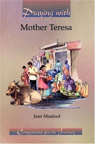 9781593250225: Praying With Mother Teresa (Companions for the Journey)