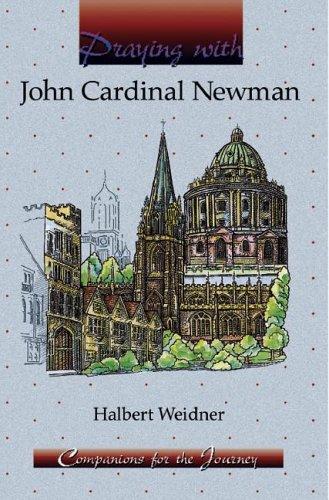 9781593250300: Praying With John Cardinal Newman: Companions for the Journey (Compnanions for the Journey)