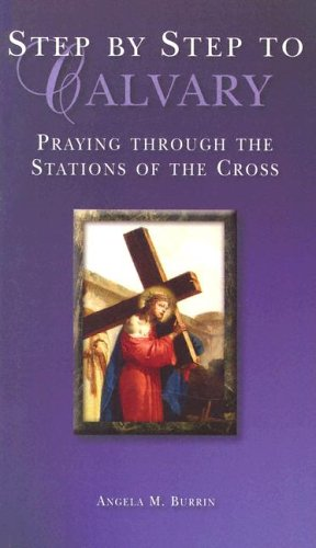 9781593250492: Step by Step to Calvary: Praying Through the Stations of the Cross