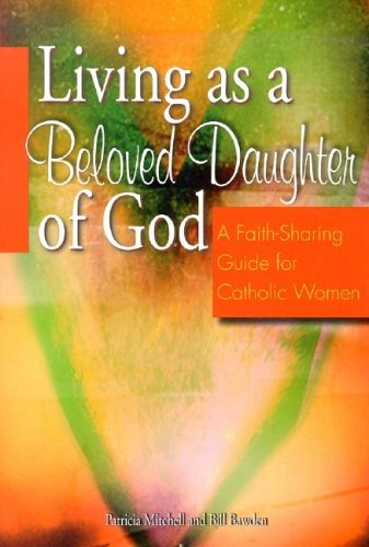 Living as a Beloved Daughter of God: Mitchell, Patricia; Bawden,