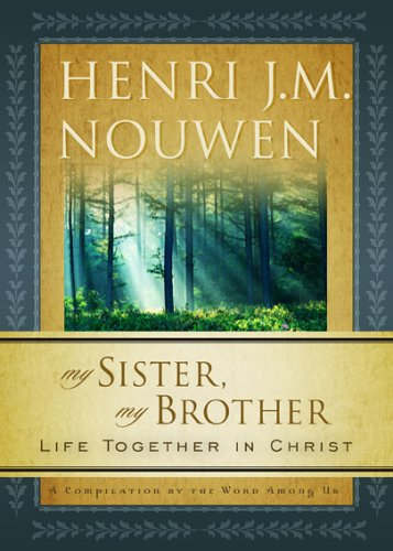 9781593250652: My Sister, My Brother: Life Together in Christ