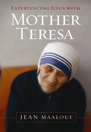 Experiencing Jesus with Mother Teresa: Maalouf, Jean