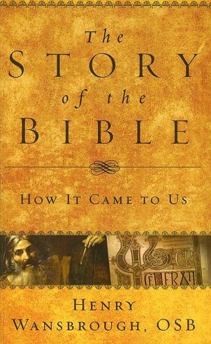 The Story of the Bible: How It Came to Us (9781593250720) by Henry Wansbrough