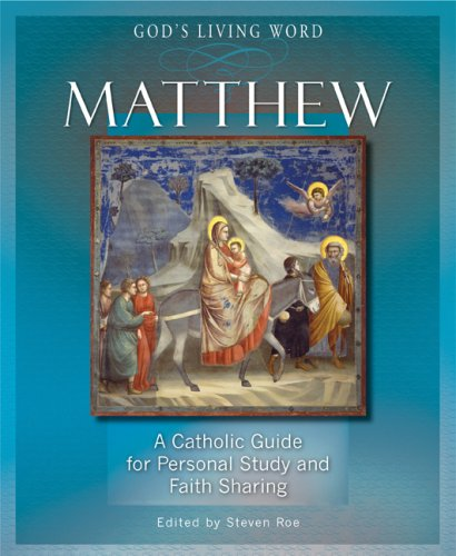 Matthew: A Catholic Guide for Personal Study and Faith Sharing (God's Living Word)