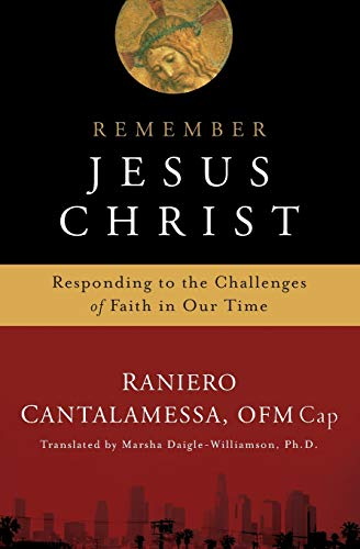 9781593251093: Remember Jesus Christ: Responding to the Challenges of Faith in Our Time