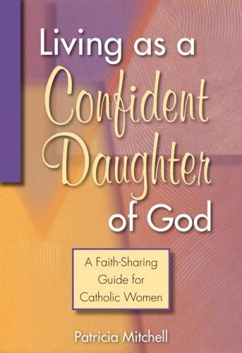 Living as a Confident Daughter of God: Patricia Mitchell