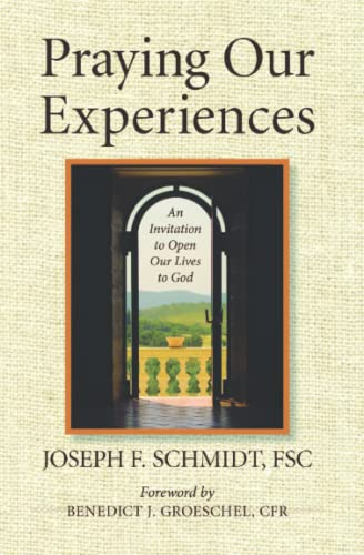 9781593251161: Praying Our Experiences: An Invitation to Open Our Lives to God