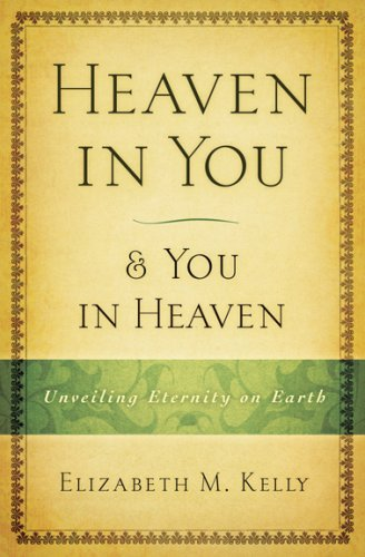 9781593251192: Heaven in You & You in Heaven: Unveiling Eternity on Earth