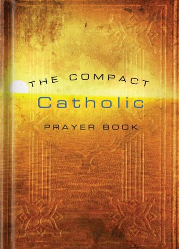 The Compact Catholic Prayer Book, Updated Edition: Word Among Us