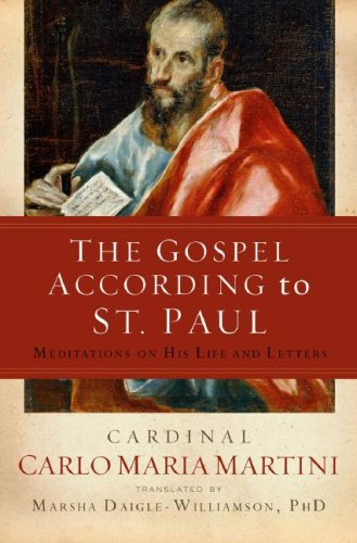 The Gospel According to St. Paul: Meditations: Martini, Carlo Maria