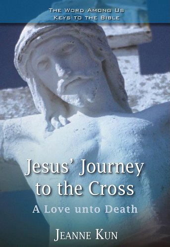 Jesus Journey to the Cross: A Love Unto Death (Paperback)
