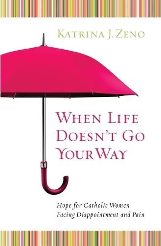 When Life Doesn't Go Your Way: Hope: Katrina J. Zeno