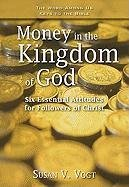 9781593251888: Money in the Kingdom of God: Six Essential Attitudes for Followers of Christ (Keys to the Bible)