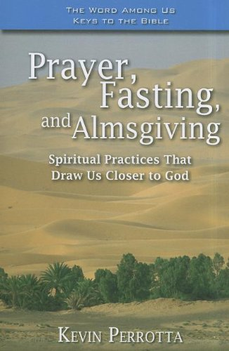9781593251970: Prayer, Fasting, and Almsgiving: Spiritual Practices That Draw Us Closer to God