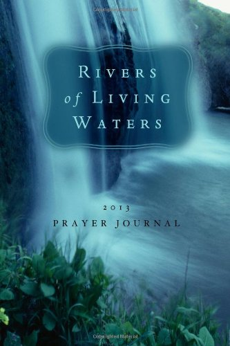 Rivers of Living Prayer Journal: The Word Among