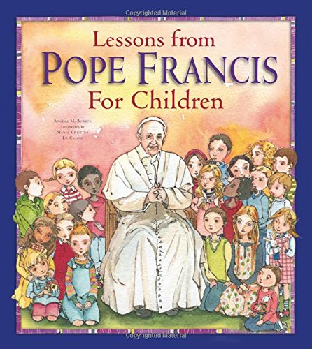 9781593252663: Lessons from Pope Francis for Children