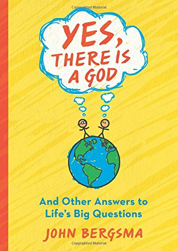 Yes, There Is a God. . .: John Bergsma