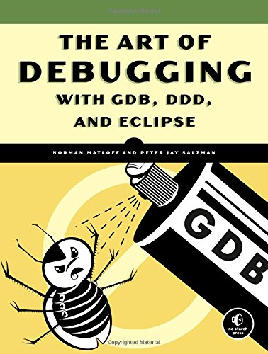 9781593270025: The Art of Debugging with GDB and DDD for Professionals and Students