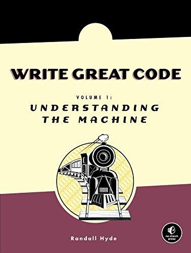 9781593270032: Write Great Code - Volume I: Understanding the Machine