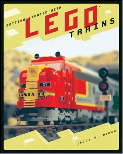 Getting Started with Lego Trains: Jacob H. McKee