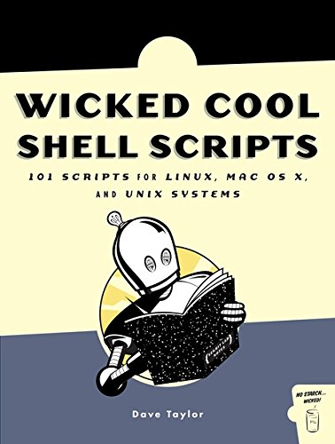 9781593270124: Wicked Cool Shell Scripts: 101 Scripts for Linux, Mac OS X, and UNIX Systems