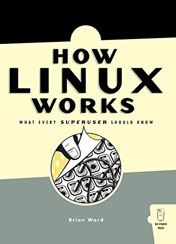 9781593270353: How Linux Works: What Every Superuser Should Know