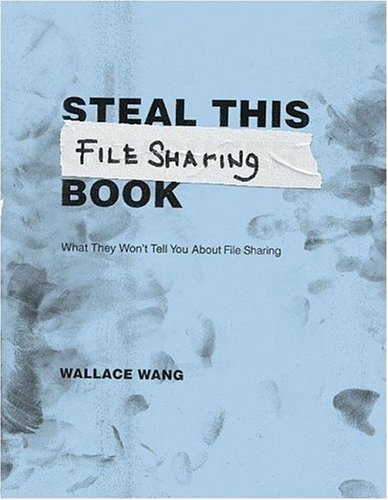 9781593270506: Steal This File Sharing Book: What They Won't Tell You About File Sharing